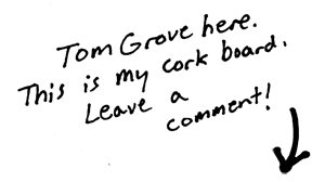 Tom Grove here...